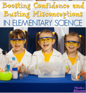 Boosting Confidence and Busting Misconceptions in Elementary Science
