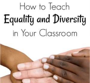 How to Teach Equality and Diversity in Your Classroom