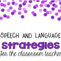 Reach all of your students using these three tips for speech and language strategies for the classroom teacher. All of your students can improve their communication skills, not just your speech therapy students!