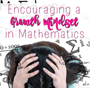 Encouraging a Growth Mindset in Mathematics