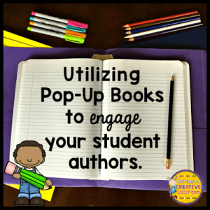 Utilizing Pop-Up Books to Engage Your Student Authors