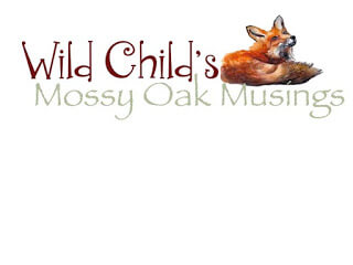 Wild Child's Mossy Oak Musings