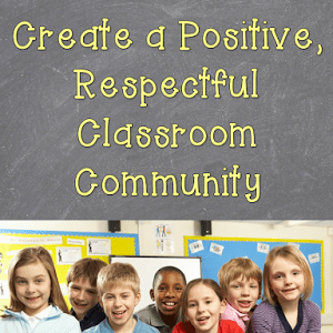 Create a Positive, Respectful Classroom Community