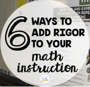 6 Ways to Add Rigor to Your Math Instruction