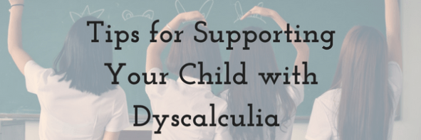 Tips to Help Your Child With Dyscalculia