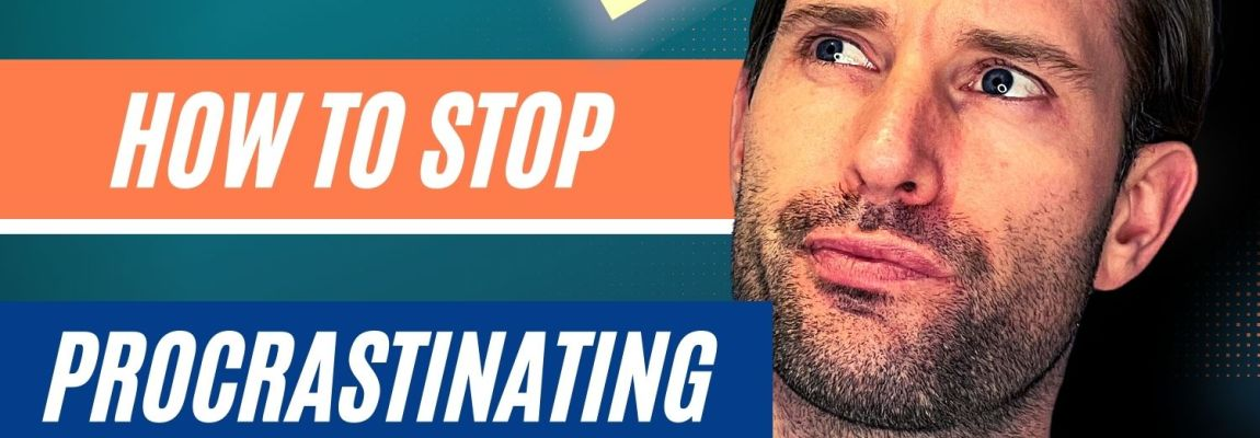 How To Stop Procrastinating: Easy To Apply Techniques