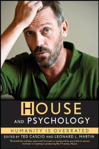 Cascio, E. V., & Martin, L. M. (2011). House and psychology: humanity is overrated