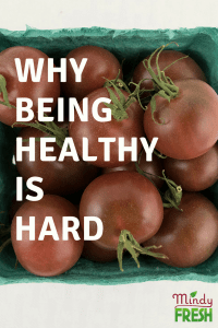 Why Being Healthy Is Hard
