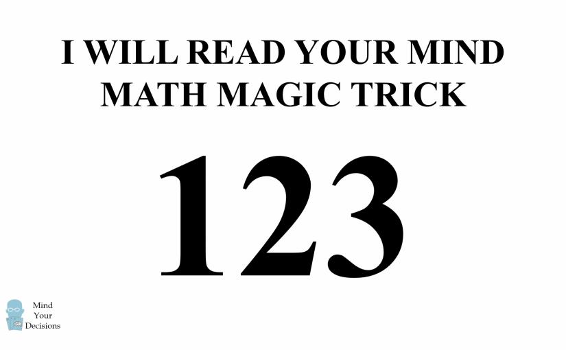 I Will Read Your Mind – Math Magic Trick Three Digit Number