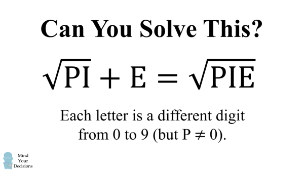 Pi Day Puzzle – Solve For Each Letter – Mind Your Decisions