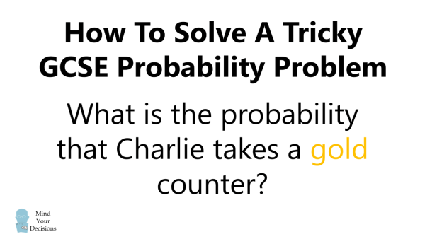 How To Solve A Tricky GCSE Probability Problem – Mind Your