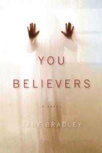 cover image of You Believers by Jane Bradley