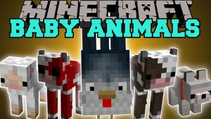Baby Animals Mod Minecraft
