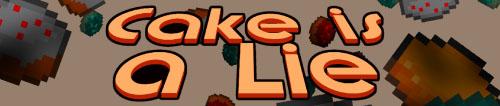 http://cdn.file-minecraft.com/Mods /Cake-is-a-Lie-Mod.jpg