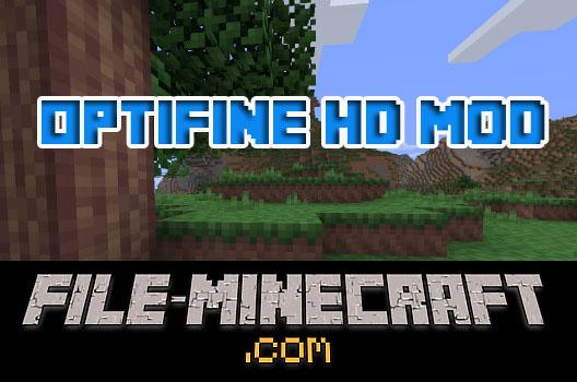 OptiFine HD Mod Minecraft [1.8.7 / 1.8 / 1.7.10 / 1.5.2]