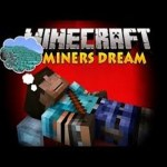 The Lazy Miner's Dream Mod Mod