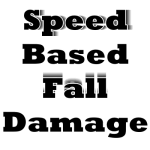Speed Based Fall Damage Mod