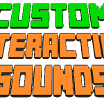 Custom Interaction Sounds Mod