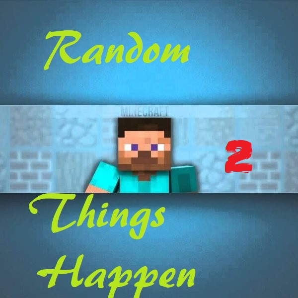 Random things happen 2 Mod