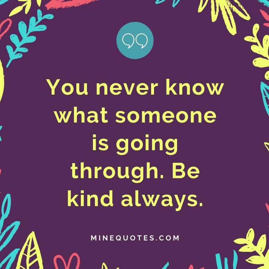 110 Quotes on kindness | Being kind quotes 2020 - Minequotes