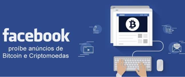 Facebook proíbe anúncios de Bitcoin e Criptomoedas