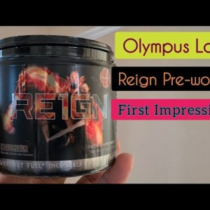 Reign Pre - Workout First Impressions
