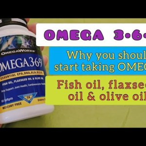 OMEGA 3•6•9 Supplement - Why you should start taking it