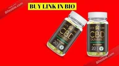Lux CBD Gummies   Lux CBD Gummies Reviews, Benefits, Uses, Ingredients & Price!! Does It Works?