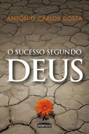 Antônio Carlos Costa - O Sucesso Segundo Deus
