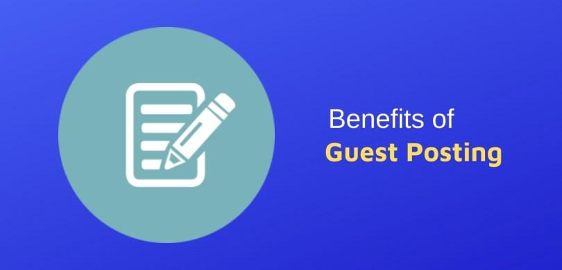 Major Benefits of Guest Blogging Guest Posting