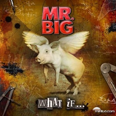 MR BIG-WHAT IF