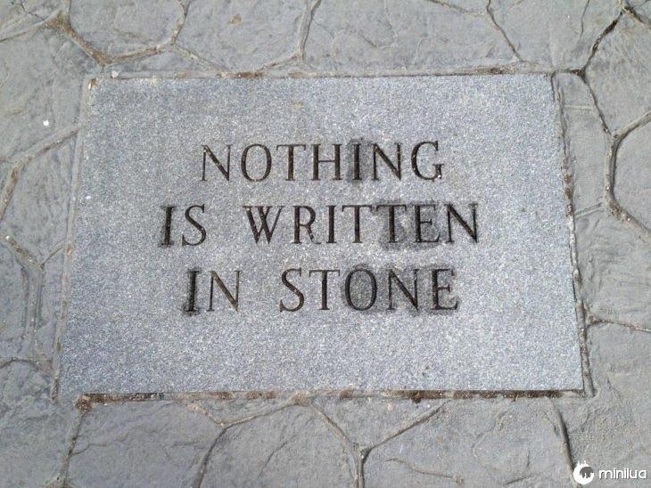 nada está escrito em pedra