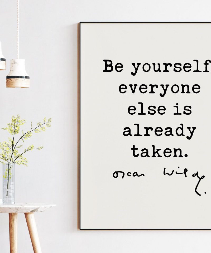 Be yourself; everyone else is already taken. - Oscar Wilde Typography Print -  Affirmation Quote, Oscar Wilde Quote, Inspirational Quote