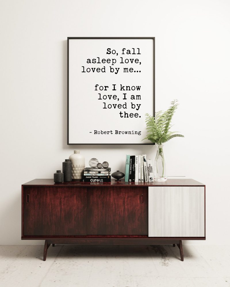 So, fall asleep love, loved by me for I know love   Robert Browning   Typography Print Wall Decor   Wedding Poem   Minimalist   Wedding Art