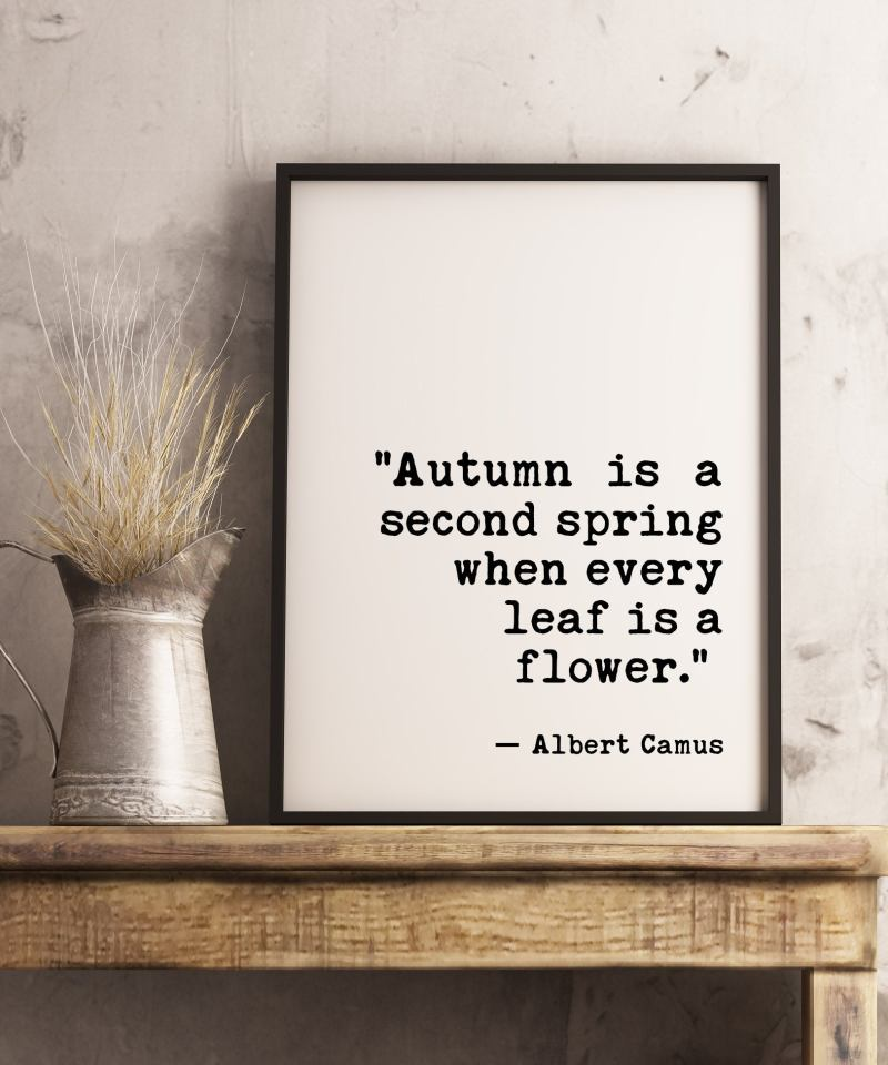 Autumn is a second spring when every leaf is a flower. A. Camus // Fall Wall Art, Typography Print, Home Wall Decor, Minimalist Decor