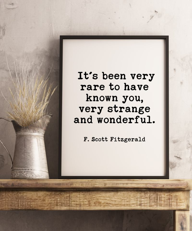 It's Been Very Rare To Have Known You, Very Strange and Wonderful - F. Scott Fitzgerald Typography Print // Wall Decor | Minimalist Decor