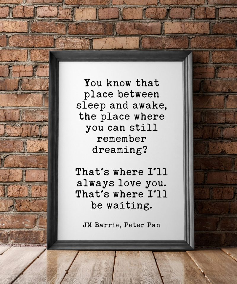 You Know That Place Between Sleep and Awake | Peter Pan Quote Art | Nursery Decor | Nursery Art | I'll Always Love You | Bedroom Art