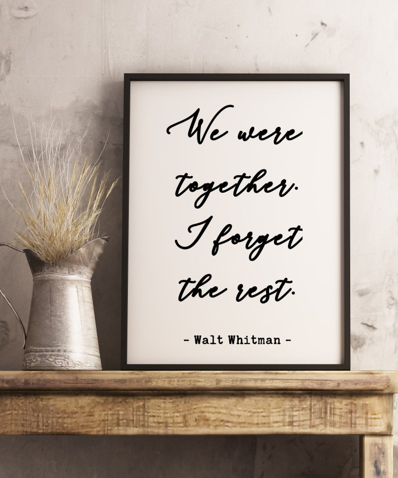 We Were Together. I Forget The Rest | Walt Whitman Quote Poem | Typography Print | Home Wall Decor | Wedding Poem | Minimalist Decor