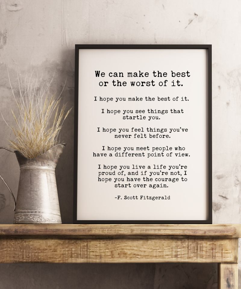 F. Scott Fitzgerald We Can Make The Best of It Quote - Inspirational Print Gift | Home Wall Decor | White and Black | Minimalist