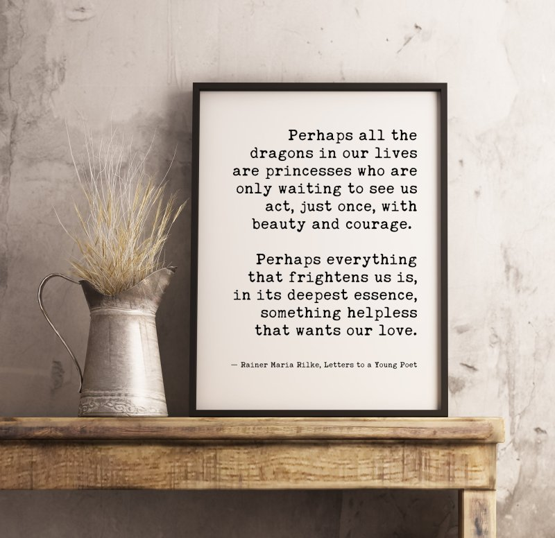 Perhaps All the Dragons in our Lives by Rainer Maria Rilke Inspirational Print Quote | Live in the Moment | Love Quotes | Wedding Quotes