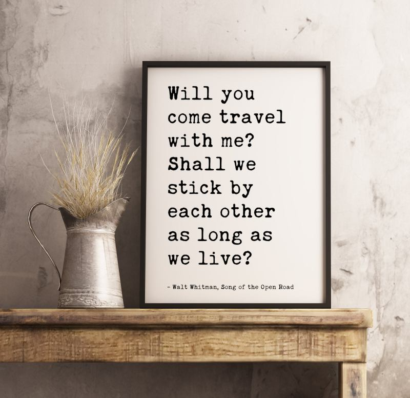 Will You Come Travel With Me? - Walt Whitman Quote Typography Print | Wedding Gift | Wedding Poem | Travel Wall Decor | Minimalist Decor
