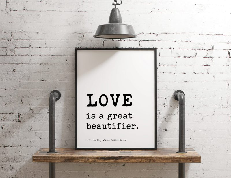 Love is a great beautifier. - Louisa May Alcott, Little Women | Typography Print | Home Wall Decor | Minimalist Decor | Wedding Art Gift