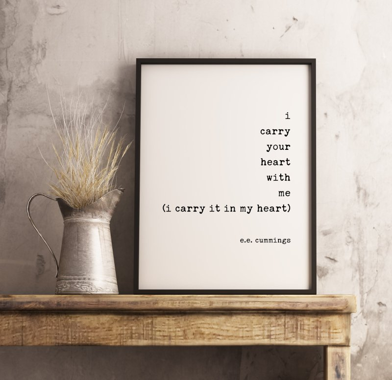 ee cummings Quote - I Carry Your Heart with Me ( I Carry it in My Heart) Art Print- Love Poem, Wedding Gift, Quote, Friendship, Missing You