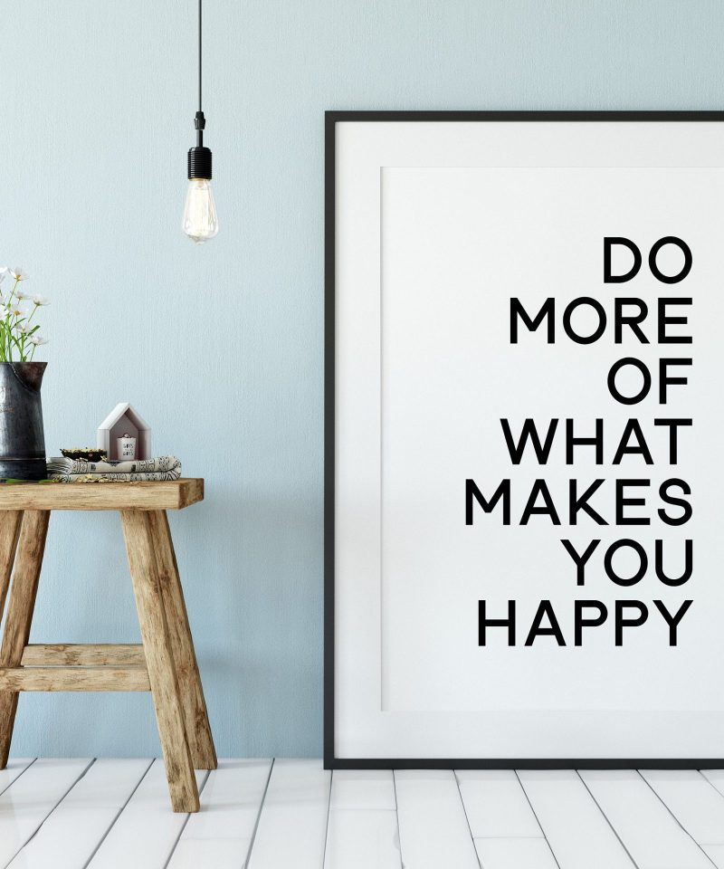 Do More of What Makes You Happy Typography Print   Home Wall Decor   Minimalist Decor   Inspirational Motivational Print