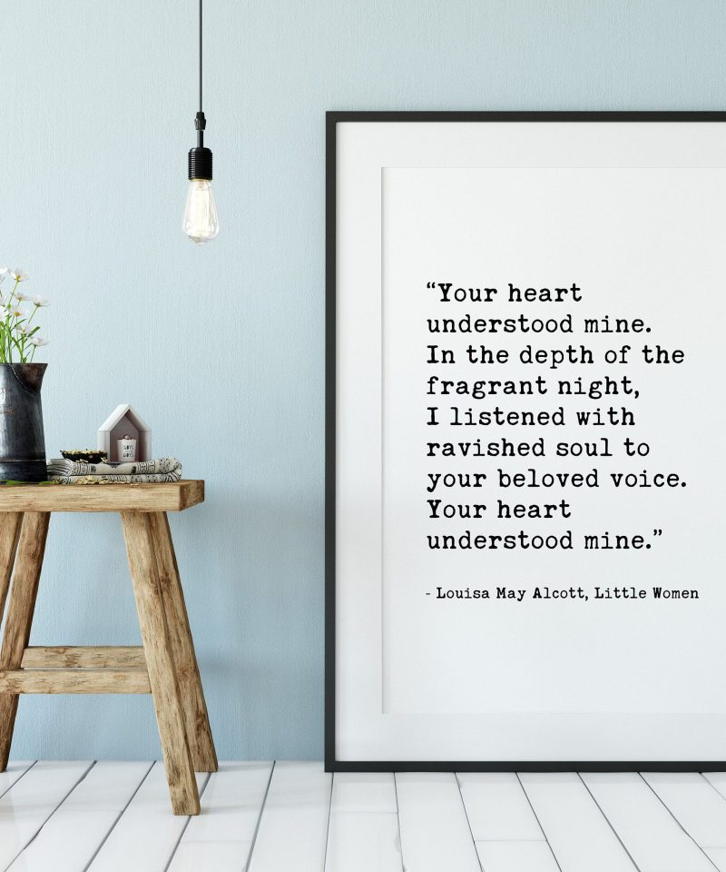 Your heart understood mine. - Louisa May Alcott // Little Women Quotes | Love Quotes | Wall Prints | Wedding Art Print | Typography Art