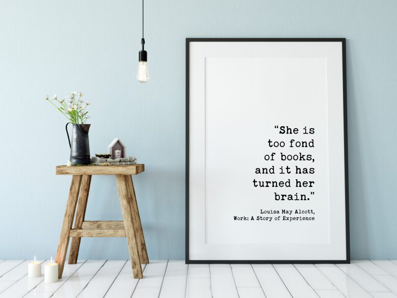She is too fond of books, and it has turned her brain. Louisa May Alcott | Typography Print | Home Decor | Minimalist Art | Book Lover Gift
