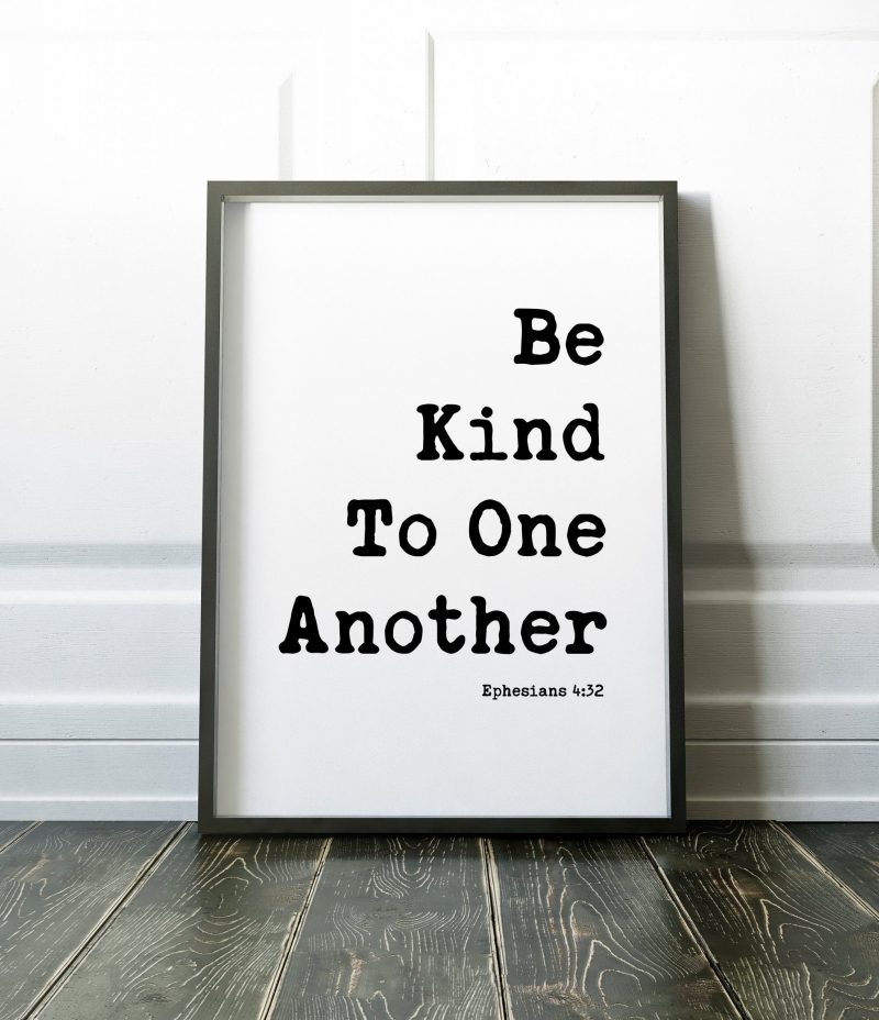 Be Kind To One Another Ephesians 4:32 Typography Print // Christian Wall Art   Bible Verse Art   Kindness Quotes   Religous Wall Art