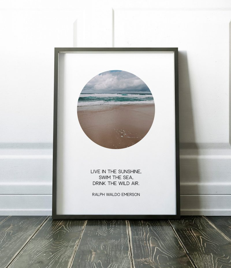 Live in the sunshine, swim the sea, drink the wild air. -Ralph Waldo Emerson (b)   Typography Print   Home Wall Decor   Minimalist Decor