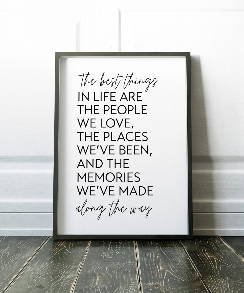 The Best Things in Life Print // Inspirational Quote, Positive Quotes, Best Friend Gift, Gift for Family, Quote About Love, Memories We Made