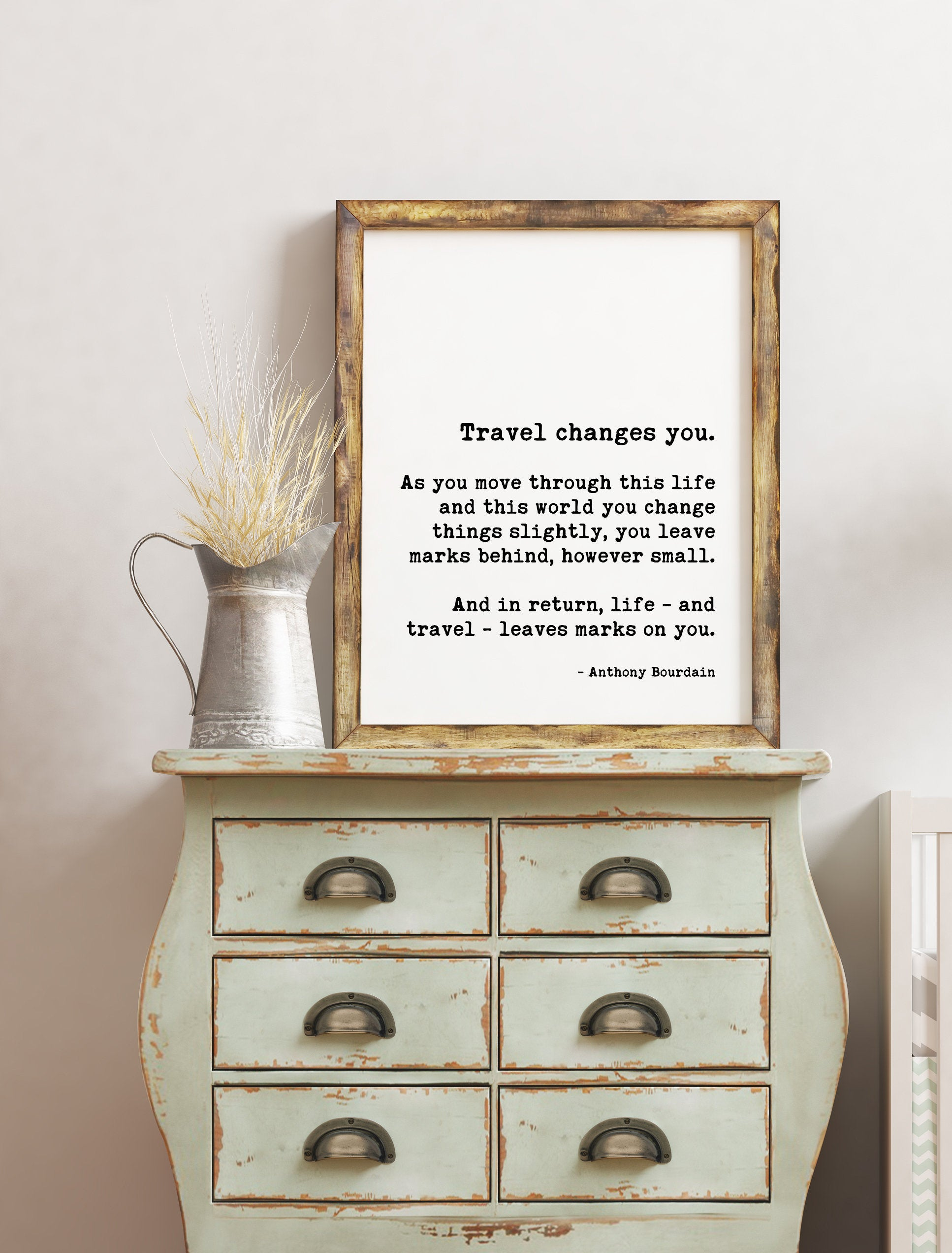 Anthony Bourdain Travel Changes You Quote Art Print -  Leaves marks on you - Personal Growth - Wisdom - Travel Quotes Art